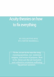 Acuity theories on how to fix everything