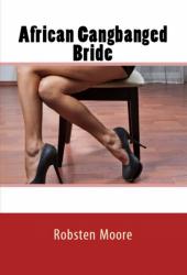 African Gangbanged Bride