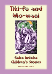TIKI-PU AND WIO-WANI - A Chinese Fairy Tale