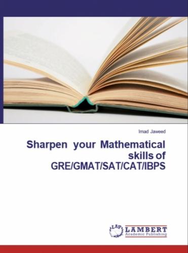 Sharpen your Mathematical Skills of GRE/GMAT/SAT/CAT/IBPS