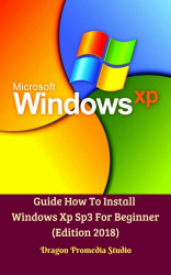Guide How To Install Windows Xp Sp3 For Beginner