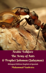 Arabic Folklore The Army of Ant & Prophet Solomon (Sulayman)