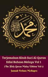 Terjemahan Kitab Suci Al-Quran Edisi Bahasa Melayu Vol 1