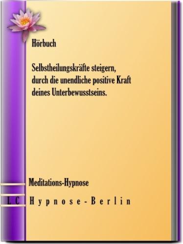 Hypnose - Deine Selbstheilungskräfte aktivieren!