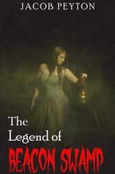 The Legend of Beacon Swamp