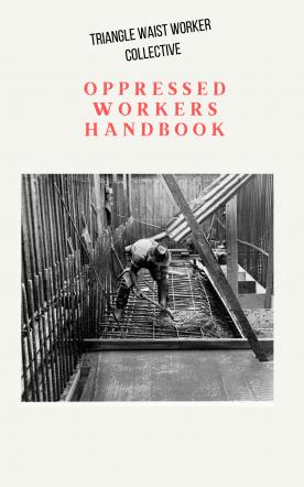 Oppressed Workers Handbook