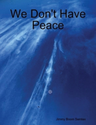 We Don't Have Peace