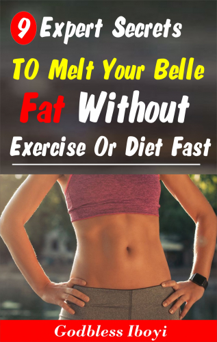 9 Expert Secrets to melt your belly fat without exercise