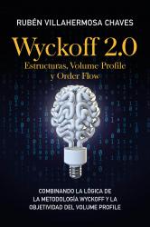Wyckoff 2.0: Estructuras, Volume Profile y Order Flow