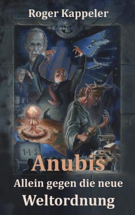 Anubis - Allein gegen die neue Weltordnung