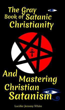 The Gray Book of Satanic Christianity