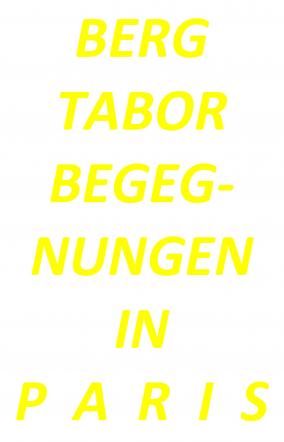 BERG TABOR BEGEGNUNGEN IN PARIS