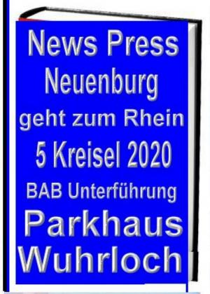 Die Stadt Neuenburg geht wieder zum Rhein. 5 neue Kreisel