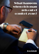 What happens when rich man gets out of comfort zone
