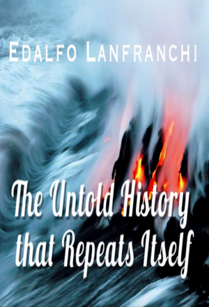The Untold History that Repeats itself