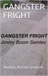 GANGSTER FRIGHT