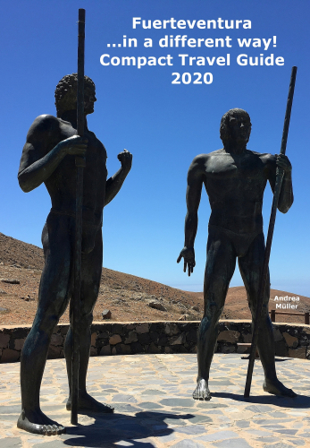 Fuerteventura ...in a different way! Compact Travel Guide 2020