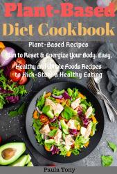 Plant-Based Diet Cookbook