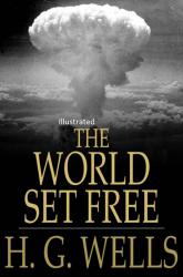 The World Set Free Illustrated
