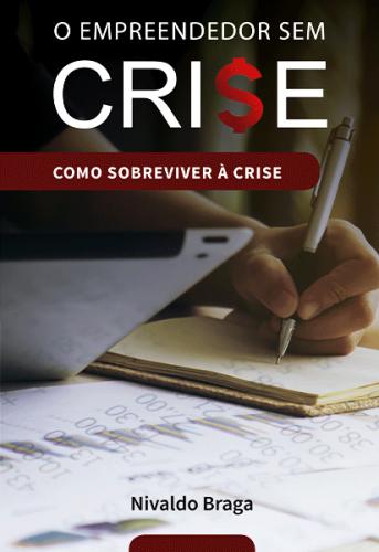 O Empreendedor Sem Crise