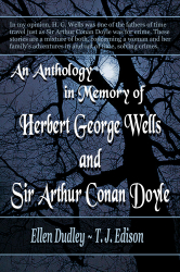 An Anthology in Memory of Herbert George Wells and Sir Arthur Conan Doyle