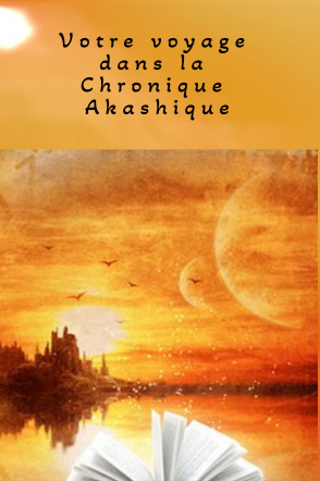 Votre voyage dans la chronique d'akasha