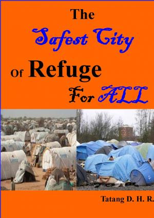 THE SAFEST CITY OF REFUGE FOR ALL REFUGEES...