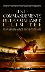 Les 10 Commandements De La Confiance Illimitée