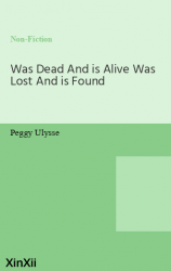 Was Dead And is Alive Was Lost And is Found