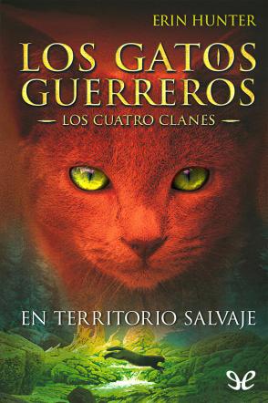 Los Gatos Guerreros - Los Cuatro Clanes - Libro 01
