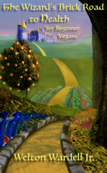 "The Wizard's Brick Road to Health"" for beginner Vegans"
