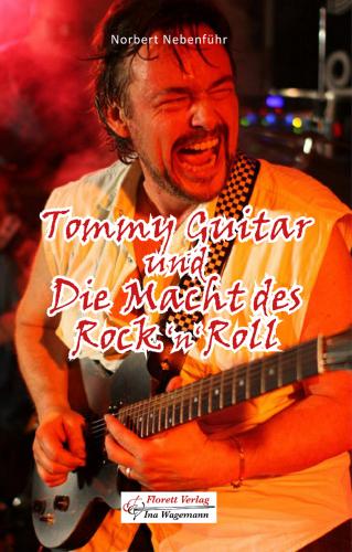 Tommy Guitar und die Macht des Rock 'n Roll