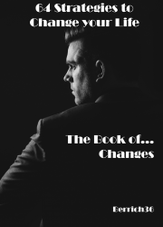 64 Strategies to Change Your Life, the Book of Changes