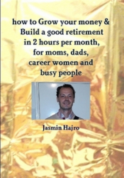 how to Grow your money & Build a good retirement
