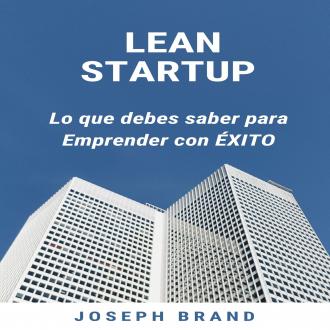 Lean Startup: lo que debes saber para emprender con éxito
