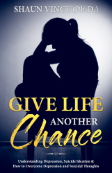 GIVE LIFE ANOTHER CHANCE: Understanding Depression