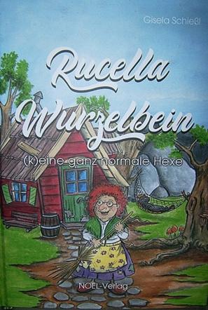 Rucella Wurzelbein - (k)eine ganz normale Hexe!