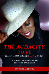 The Audacity to Be Who God Called ME to Be!