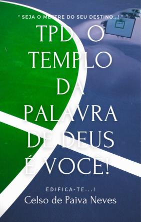 TPD - O TEMPLO DA PALAVRA DE DEUS É VOCÊ