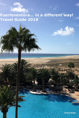 Fuerteventura... in a different way! Travel Guide 2019