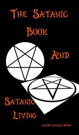 The Satanic Book And Satanic Living