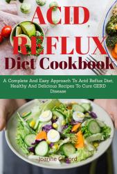 Acid Refux Diet Cookbook