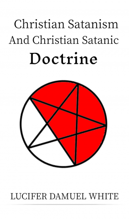 Christian Satanism and Christian Satanic Doctrine