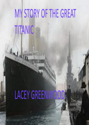 My story of the great Titanic